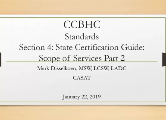 CCBHC Standards Section 4: State Certification Guide: Scope of Services Part 2