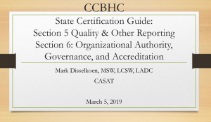 State Certification Guide: Quality and Other Reporting; Organizational Authority, Governance, and Accreditation