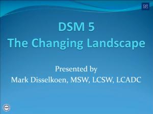 DSM 5: The Changing Landscape