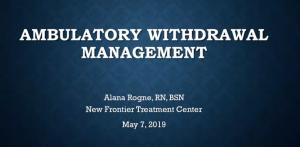 Ambulatory Withdrawal Management