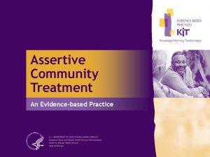 Assertive Community Treatment: An Evidence-based Practice