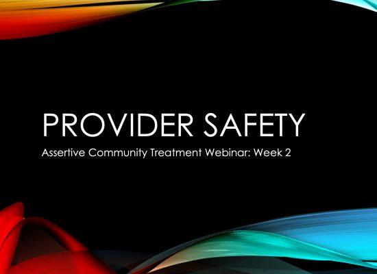 Provider Safety: Assertive Community Treatment Webinar: Week 2