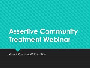 Assertive Community Treatment Webinar